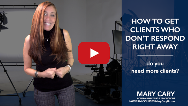 Legal Marketing: How to Get Clients Who Don't Respond Right Away